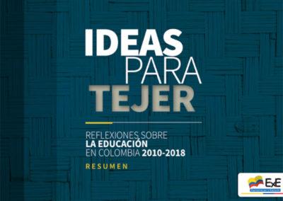 Ideas para tejer: reflexiones sobre la educación en Colombia 2010-2018