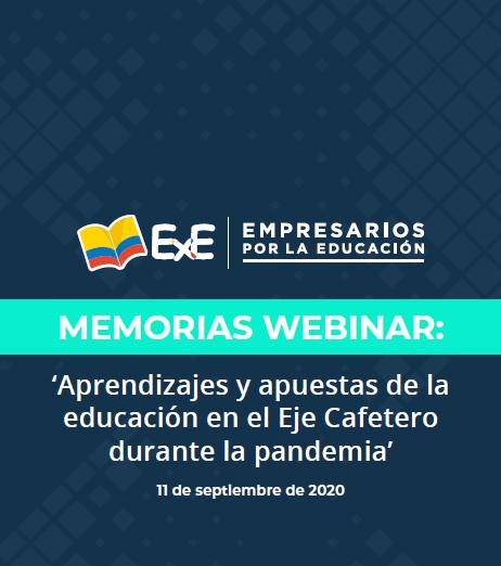 Memorias Webinar: 'Aprendizajes y apuestas de la educación en el Eje Cafetero durante la pandemia'